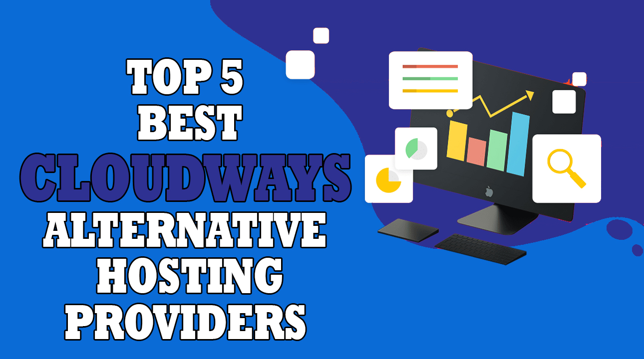 Cloudways Alternative Hosting